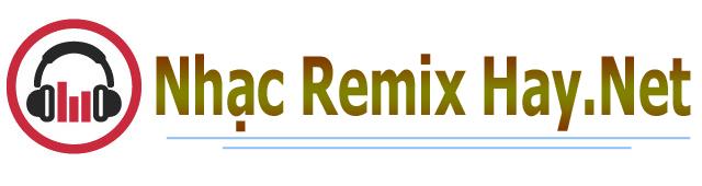 Nhạc Remix Hay Nhất Đẳng Cấp - Nhạc Sàn, Nonstop Cực Mạnh, Nhạc Trẻ Remix, Nhạc Trữ Tình Remix